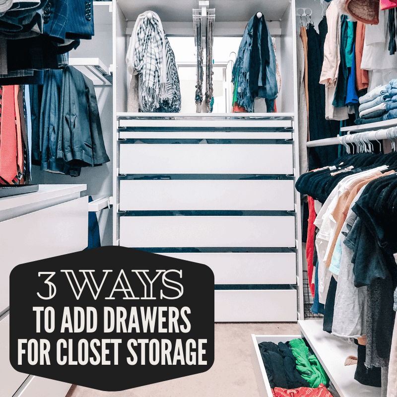 3 different ways to add drawers for closet storage