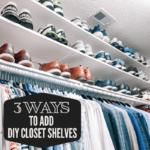 closet shelves added to organize closet